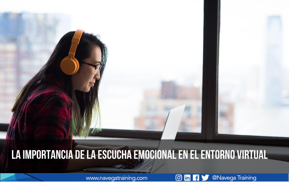 La importancia de la escucha emocional en el entorno virtual
