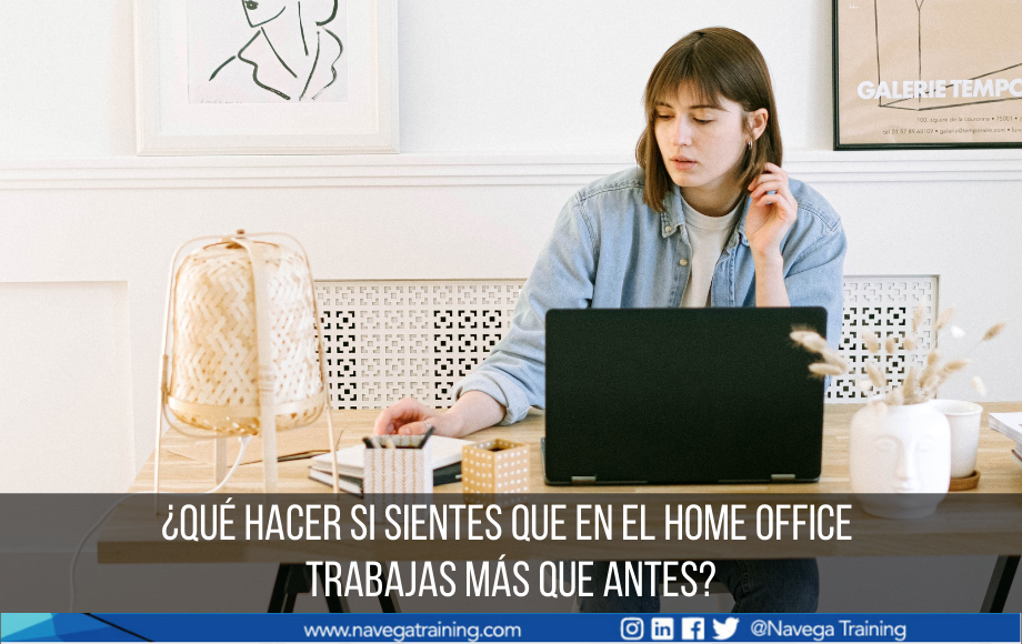 ¿Qué hacer si sientes que en el home office trabajas más que antes?